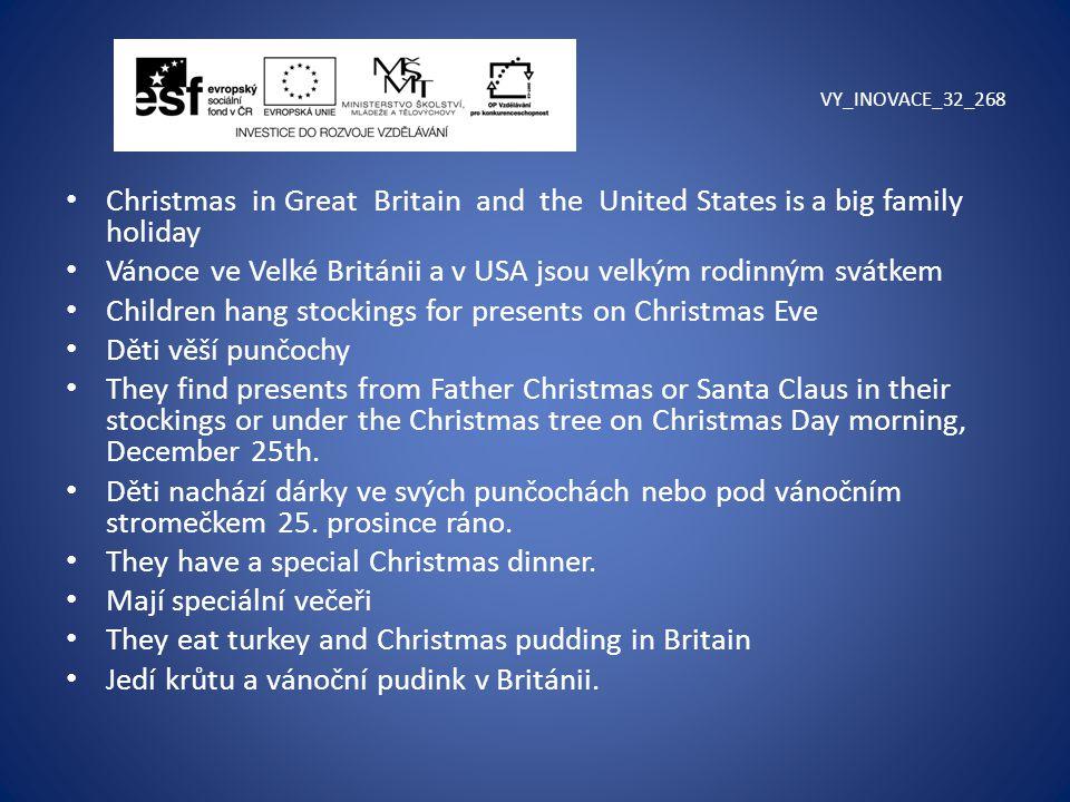 VY_INOVACE_32_268 Christmas in Great Britain and the United States is a big family holiday Vánoce ve Velké Británii a v USA jsou velkým rodinným svátk