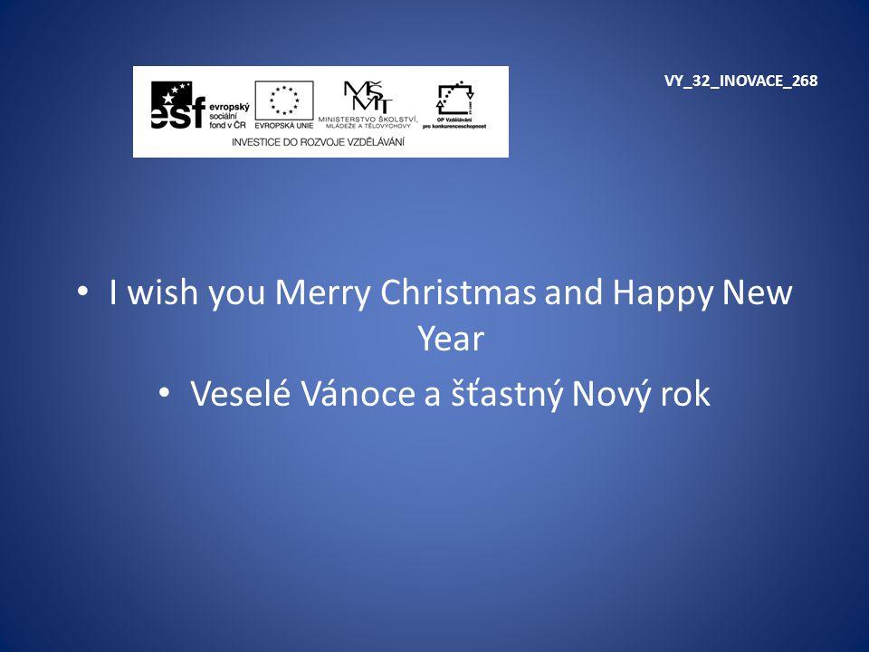 VY_32_INOVACE_268 I wish you Merry Christmas and Happy New Year Veselé Vánoce a šťastný Nový rok