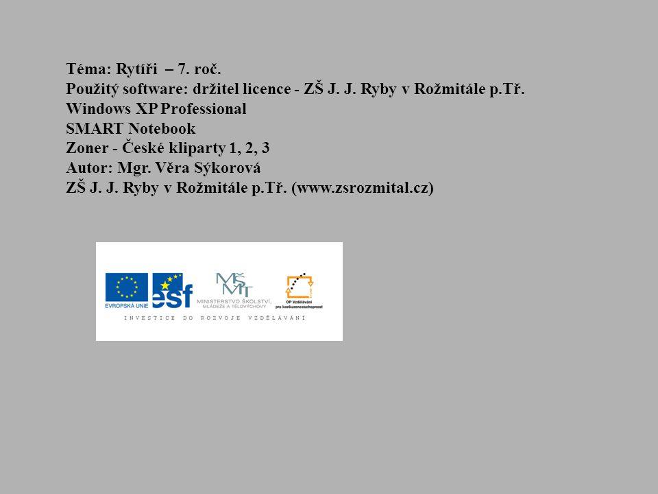 Téma: Rytíři – 7. roč. Použitý software: držitel licence - ZŠ J.
