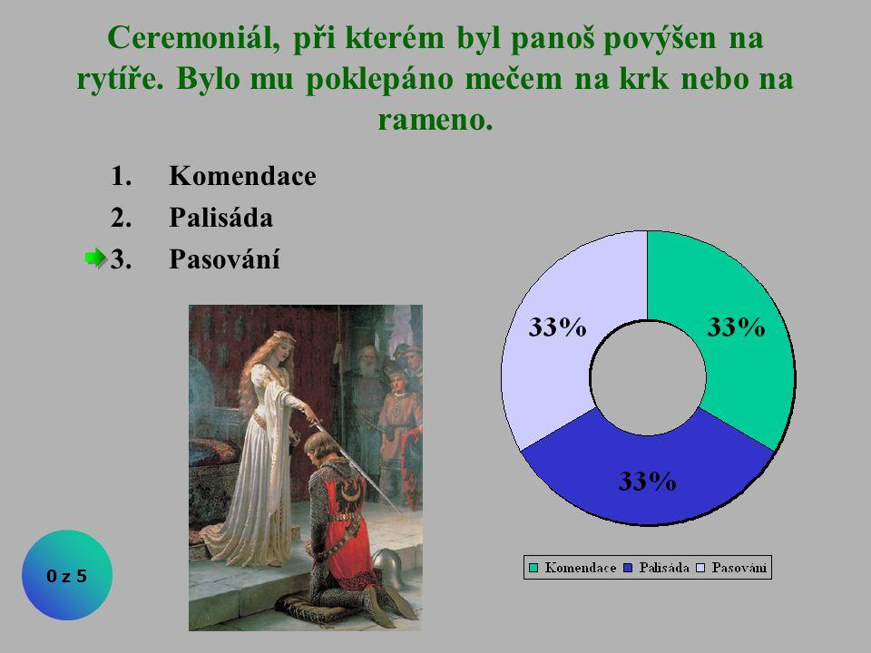 Středověká rytířská slavnost: 1.Turnaj 2.Relikvie 3.Minne (dvorská láska) 0 z 5