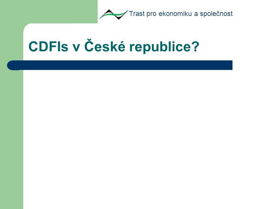 CDFIs v České republice Trast pro ekonomiku a společnost
