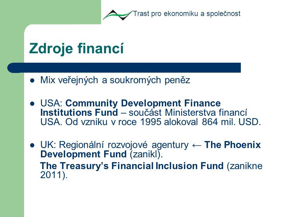 Zdroje financí Mix veřejných a soukromých peněz USA: Community Development Finance Institutions Fund – součást Ministerstva financí USA.