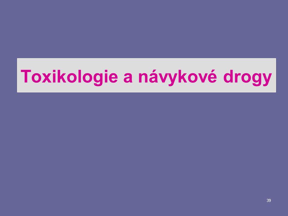 39 Toxikologie a návykové drogy