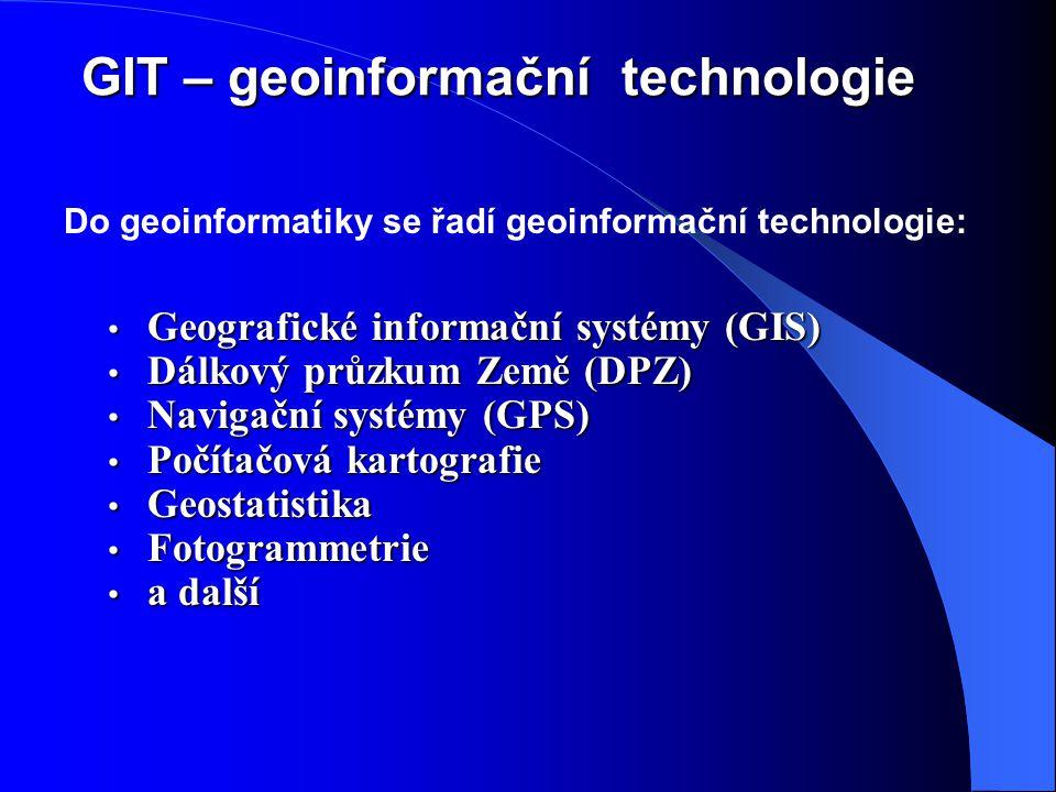 Geoinformatika (geomatika) = je vědní obor zabývající se informacemi o prostorových objektech, procesech a vazbách mezi nimi Geoinformatiku využívají