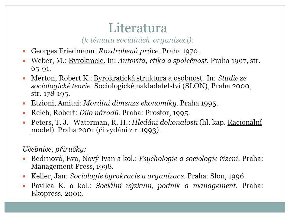 Literatura (k tématu sociálních organizací): Georges Friedmann: Rozdrobená práce.