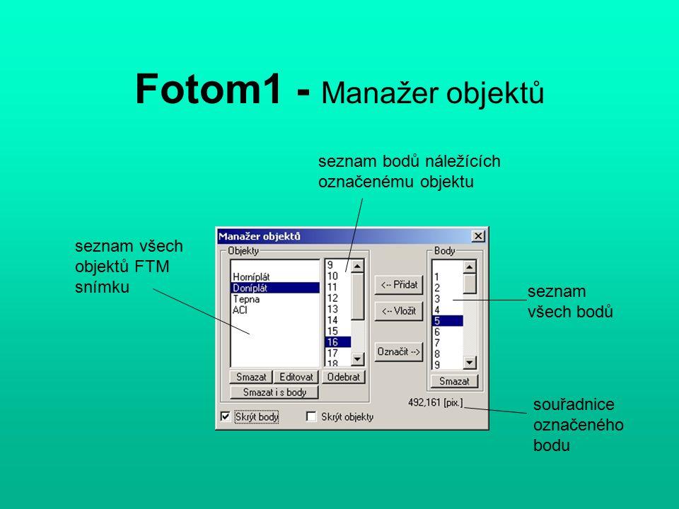 Fotom1 - Manažer objektů seznam bodů náležících označenému objektu seznam všech objektů FTM snímku seznam všech bodů souřadnice označeného bodu