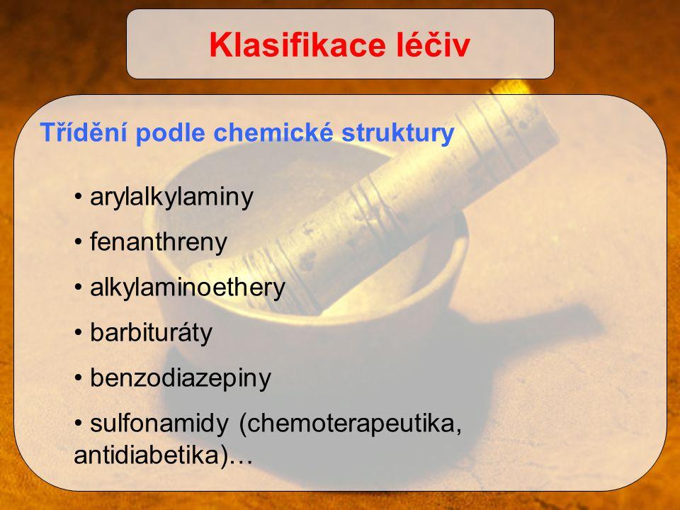 Třídění podle chemické struktury arylalkylaminy fenanthreny alkylaminoethery barbituráty benzodiazepiny sulfonamidy (chemoterapeutika, antidiabetika)…