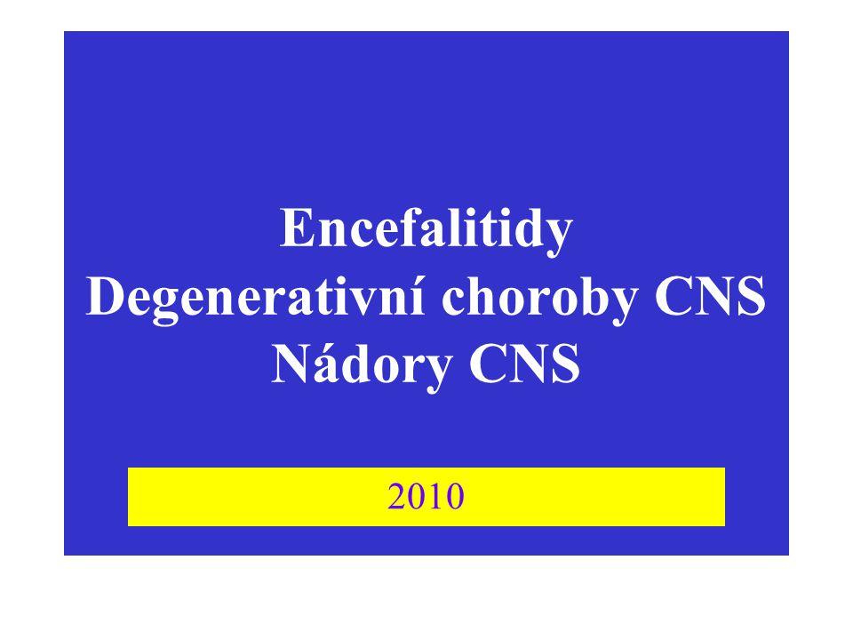 Encefalitidy Degenerativní choroby CNS Nádory CNS 2010