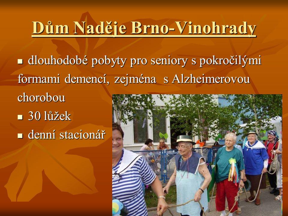 Dům Naděje Brno-Vinohrady dlouhodobé pobyty pro seniory s pokročilými dlouhodobé pobyty pro seniory s pokročilými formami demencí, zejména s Alzheimerovou chorobou 30 lůžek 30 lůžek denní stacionář denní stacionář