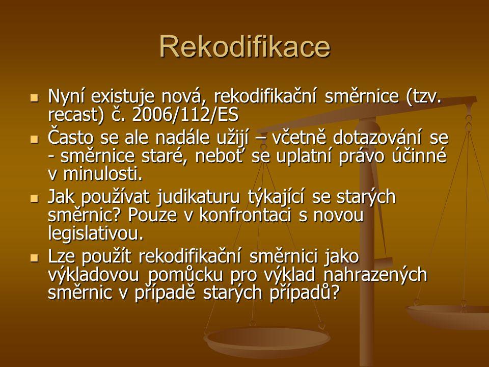 Rekodifikace Nyní existuje nová, rekodifikační směrnice (tzv. recast) č. 2006/112/ES Nyní existuje nová, rekodifikační směrnice (tzv. recast) č. 2006/