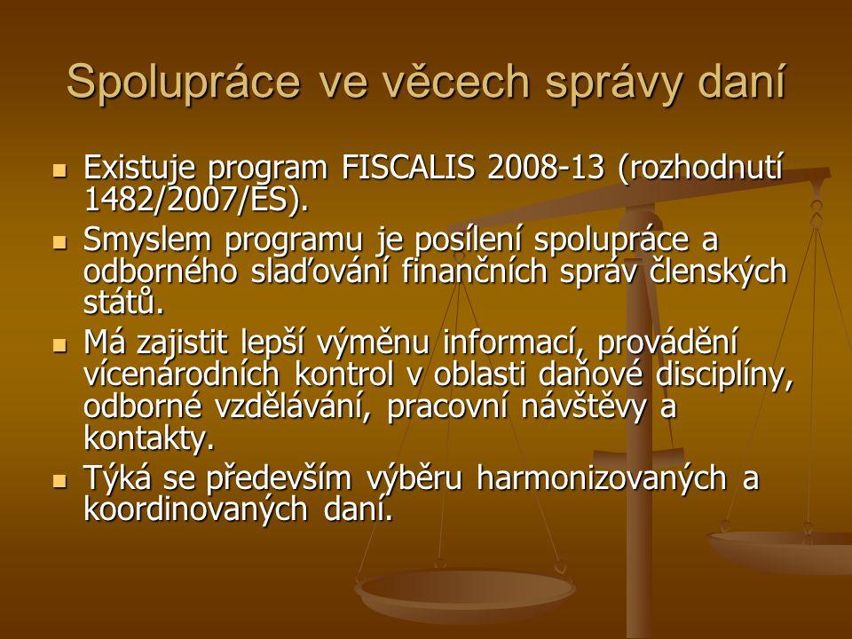 Spolupráce ve věcech správy daní Existuje program FISCALIS 2008-13 (rozhodnutí 1482/2007/ES). Existuje program FISCALIS 2008-13 (rozhodnutí 1482/2007/