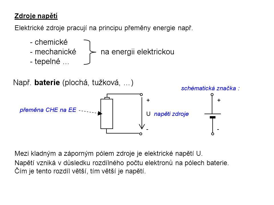 Zdroje napětí Elektrické zdroje pracují na principu přeměny energie např.