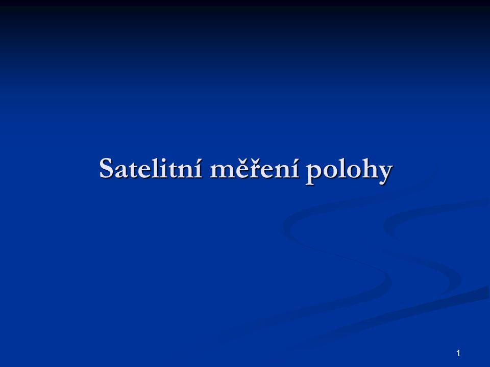 2 GPS NAVSTAR NAVigation Satellite Timing And Ranging Global Positioning System Dále: GLONASS, Galileo Jde o pasivní systém, kdy poloha přijímače je určena pomocí vzdáleností od jednotlivých družic.