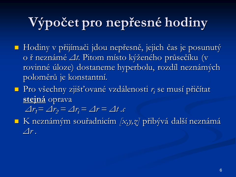7 Soustava rovnic pro prostorové řešení Sestavíme soustavu rovnic o čtyřech neznámých.