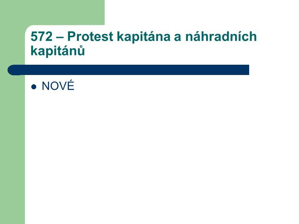 572 – Protest kapitána a náhradních kapitánů NOVÉ