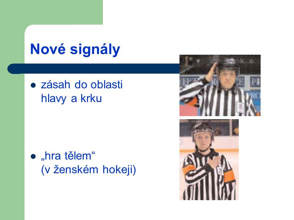 """Nové signály zásah do oblasti hlavy a krku """"hra tělem (v ženském hokeji)"""