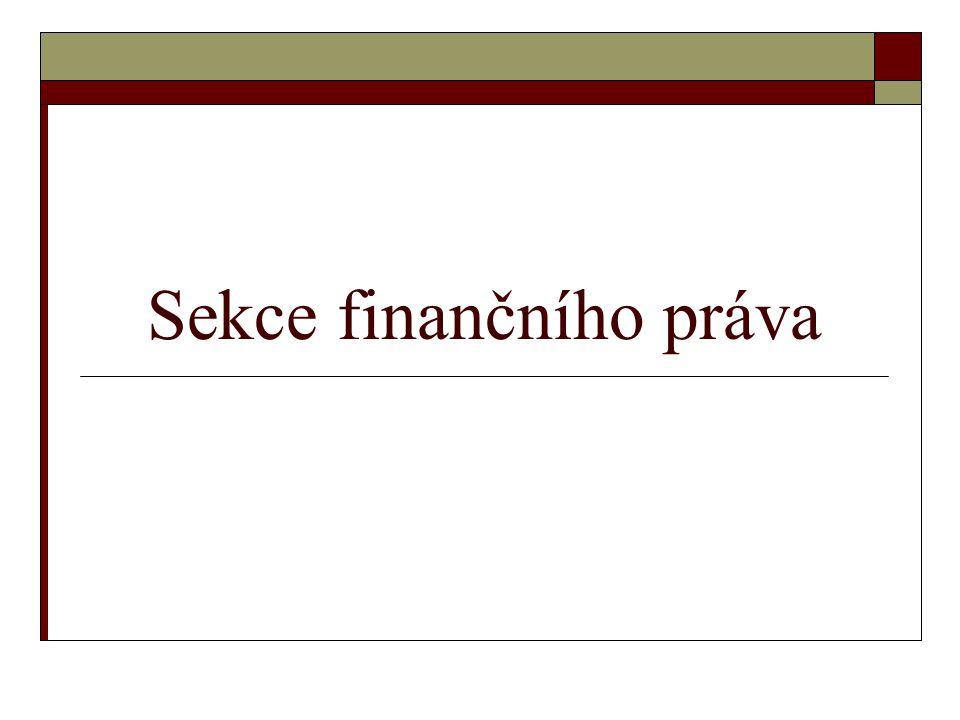 Finance a právo  Systém financí je soubor finančních principů, institutů a institucí vytvořených platným právem  Finance jsou průvodním (sekundární) vztahem jiných vztahů ⇨ účast více regulací