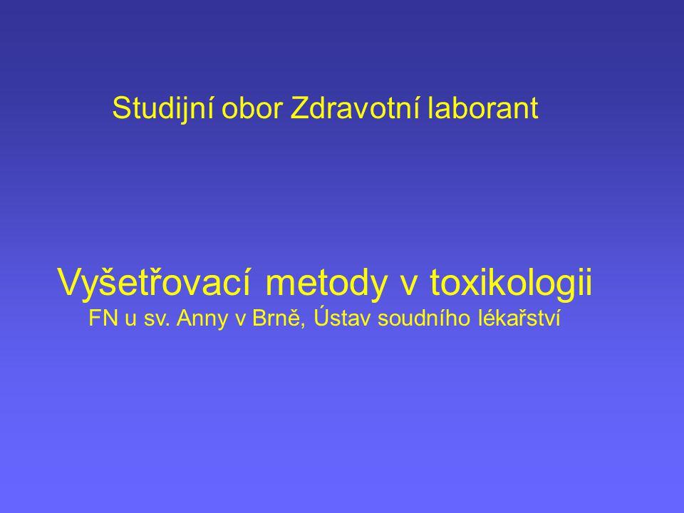 Doporučená literatura M.Balíková: Forenzní a klinická toxikologie, Galén 2004 J.
