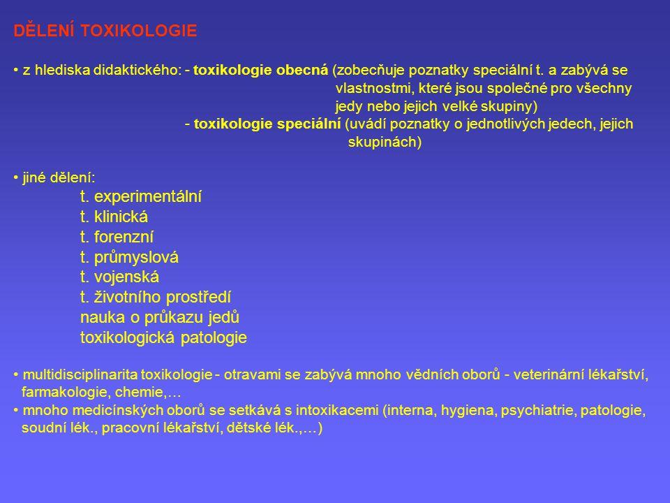 DĚLENÍ TOXIKOLOGIE z hlediska didaktického: - toxikologie obecná (zobecňuje poznatky speciální t. a zabývá se vlastnostmi, které jsou společné pro vše