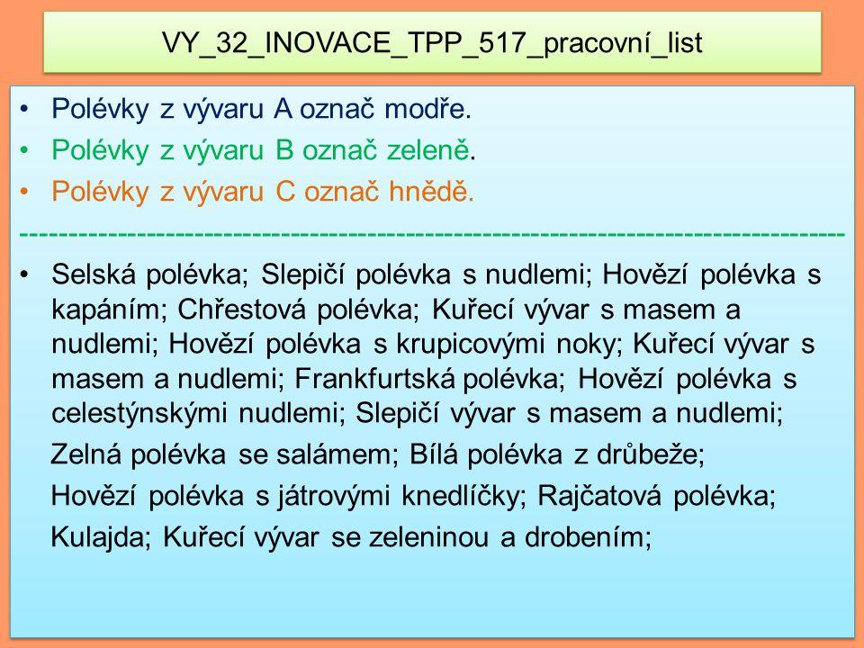 VY_32_INOVACE_TPP_517_pracovní_list Polévky z vývaru A označ modře.