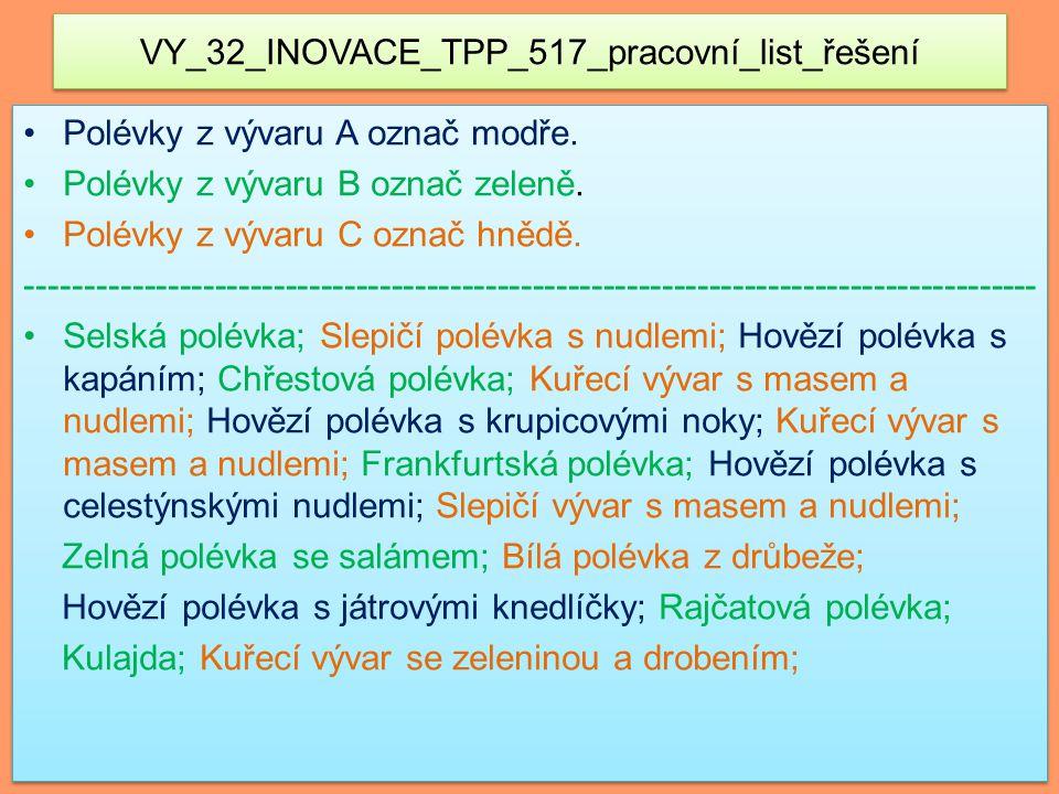 VY_32_INOVACE_TPP_517_pracovní_list_řešení Polévky z vývaru A označ modře.