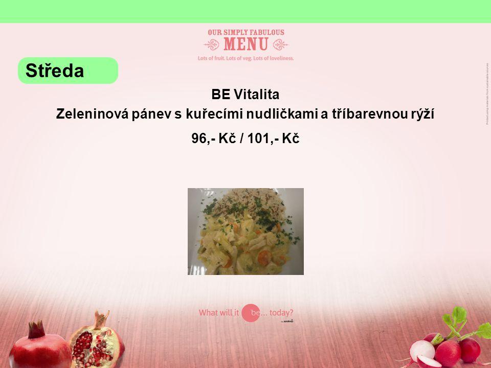 BE Vitalita Zeleninová pánev s kuřecími nudličkami a tříbarevnou rýží 96,- Kč / 101,- Kč Středa