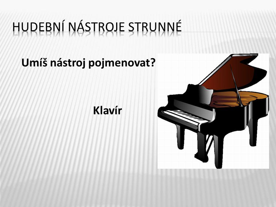 7 Klavír Umíš nástroj pojmenovat