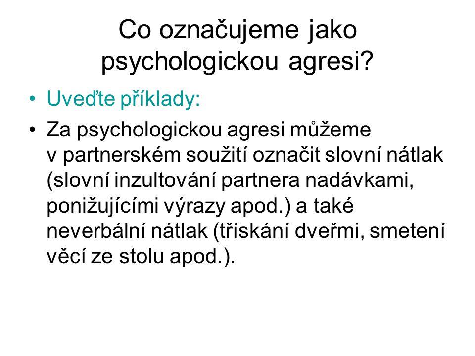 Co označujeme jako psychologickou agresi.