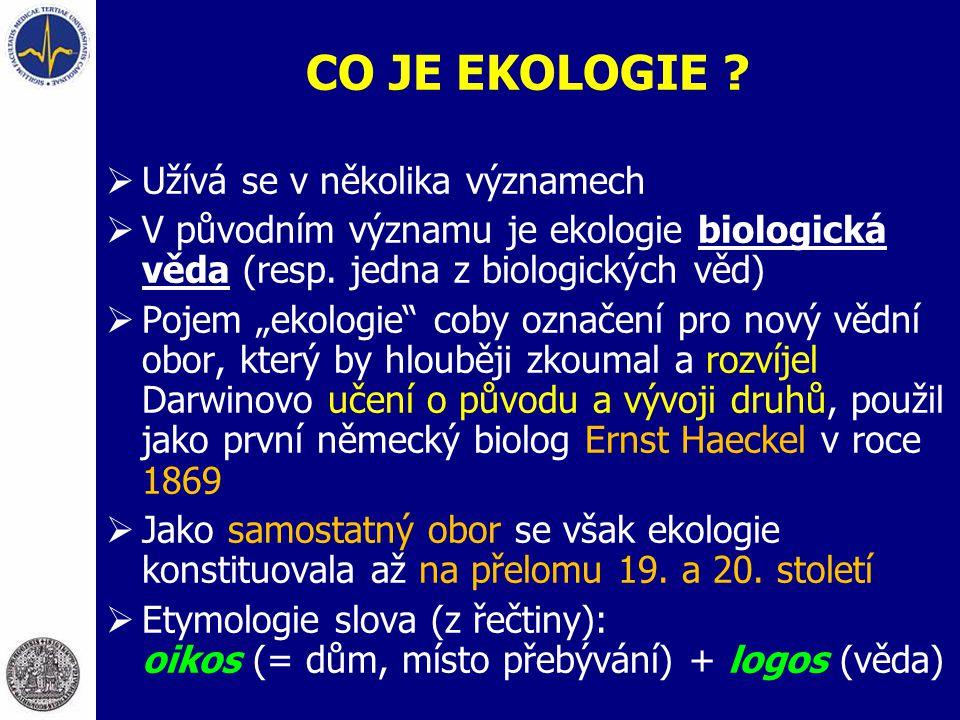 """CO JE EKOLOGIE ?  Užívá se v několika významech  V původním významu je ekologie biologická věda (resp. jedna z biologických věd)  Pojem """"ekologie"""""""