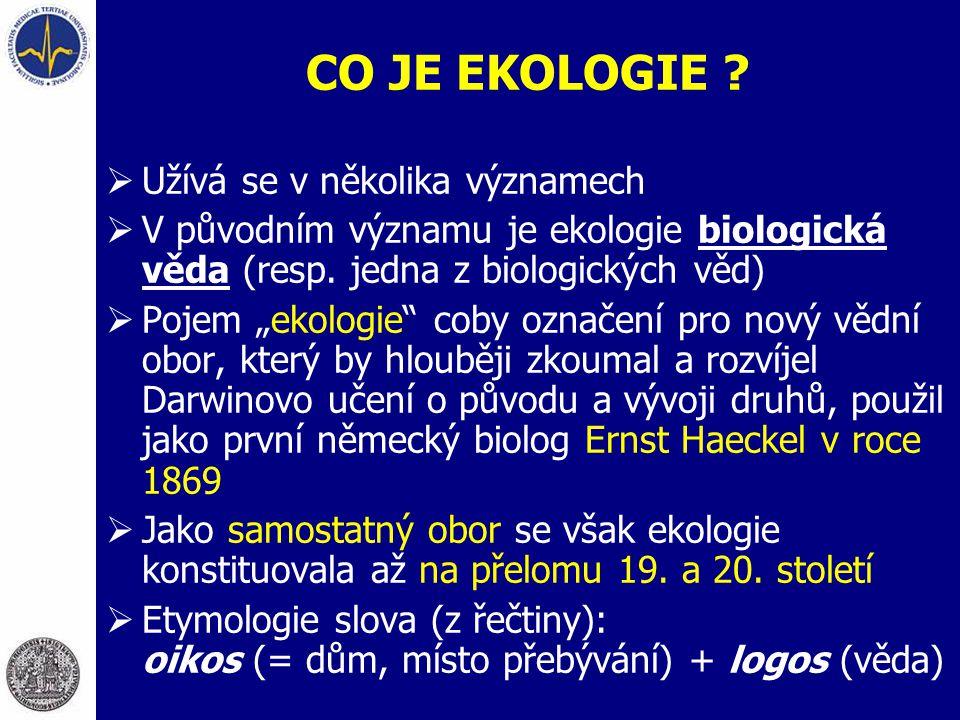 """EKOLOGIE A ŽIVOTNÍ PROSTŘEDÍ definice ekologie věda o vztazích mezi organismy a jejich okolím a mezi organismy navzájem (Ernst Haeckel, německý zoolog, 1866 - klasické pojetí, posuzující člověka jako živočišný druh) věda o funkčních vztazích v přírodě, věda o """"ekonomii přírody uspořádání vztahů mezi organismy a jejich prostředím, """"věda o životním prostředí – environmental science (E.P.Odum, americký ekolog, Ekologie 1977 věda o komplexních funkčních biotických (i abiotických) systémech = ekosystémech, studuje též vzájemný vztah živých bytostí (Paul Duvigneaud: Ekologická syntéza 1980) současnost : mimo aspekty environmentální též aspekty sociální, biomedicínské a ekonomické"""