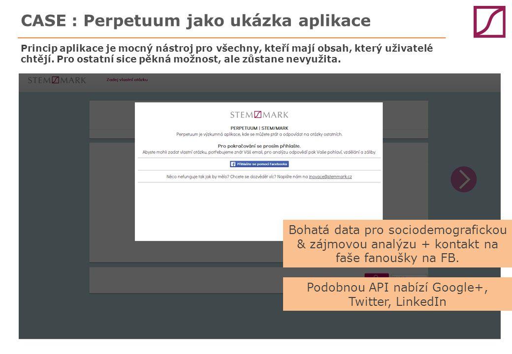 CASE : Perpetuum jako ukázka aplikace Princip aplikace je mocný nástroj pro všechny, kteří mají obsah, který uživatelé chtějí. Pro ostatní sice pěkná