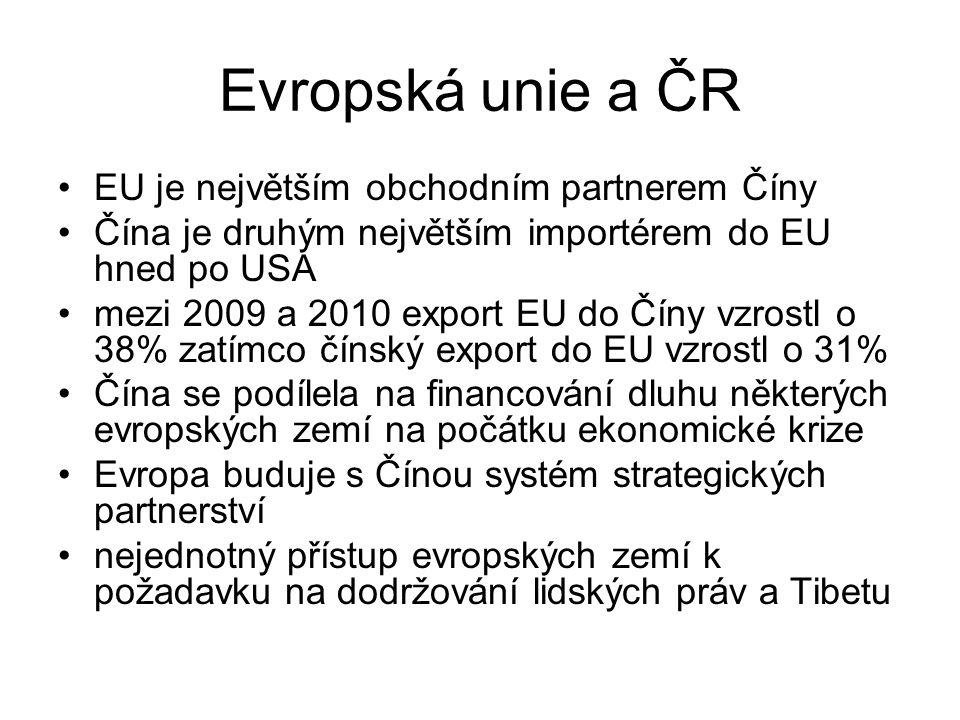 Evropská unie a ČR EU je největším obchodním partnerem Číny Čína je druhým největším importérem do EU hned po USA mezi 2009 a 2010 export EU do Číny v