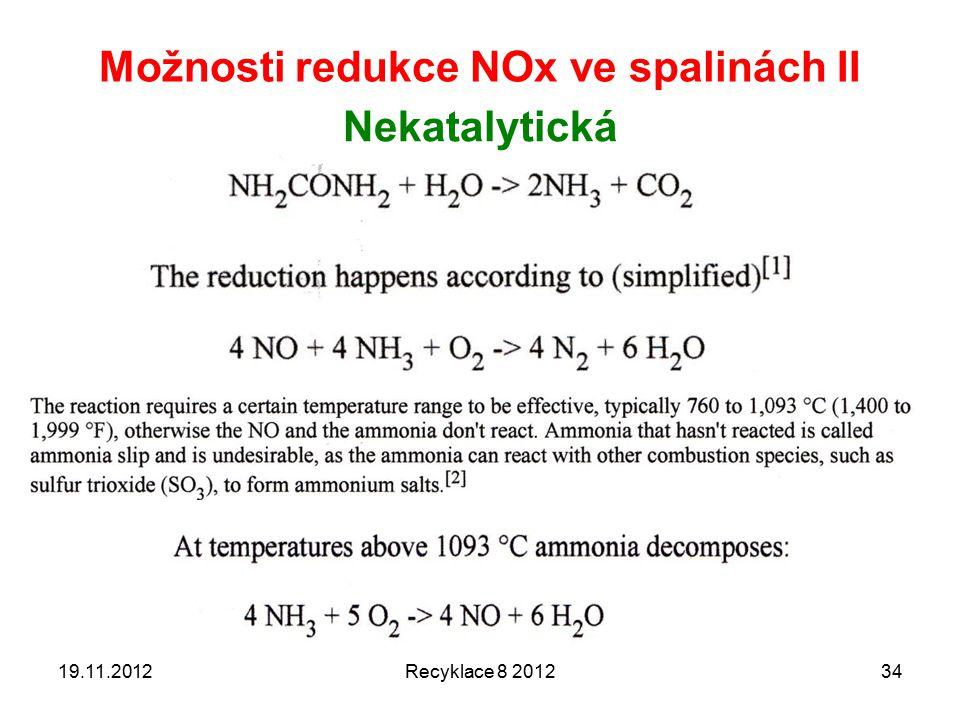 Možnosti redukce NOx ve spalinách II Nekatalytická 19.11.2012Recyklace 8 201234