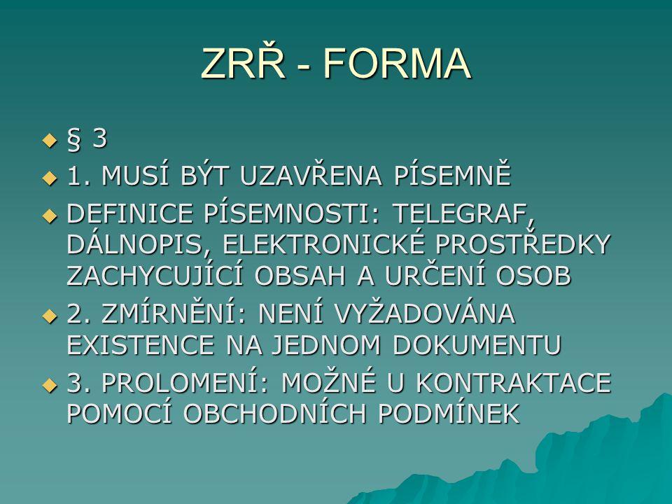 ZRŘ - FORMA  § 3  1.