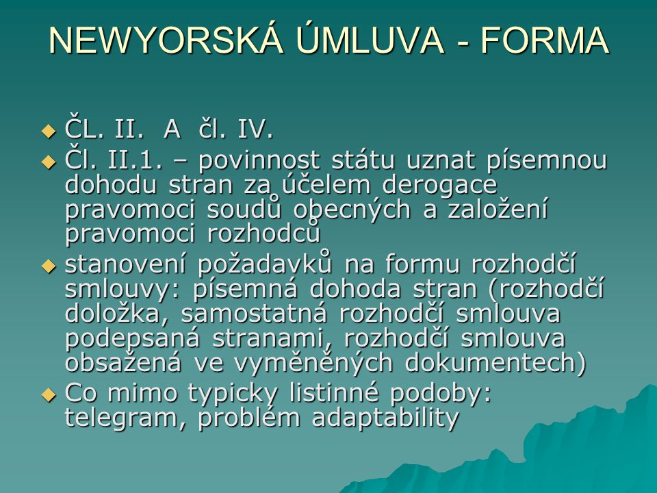 NEWYORSKÁ ÚMLUVA - FORMA  ČL.II. A čl. IV.  Čl.