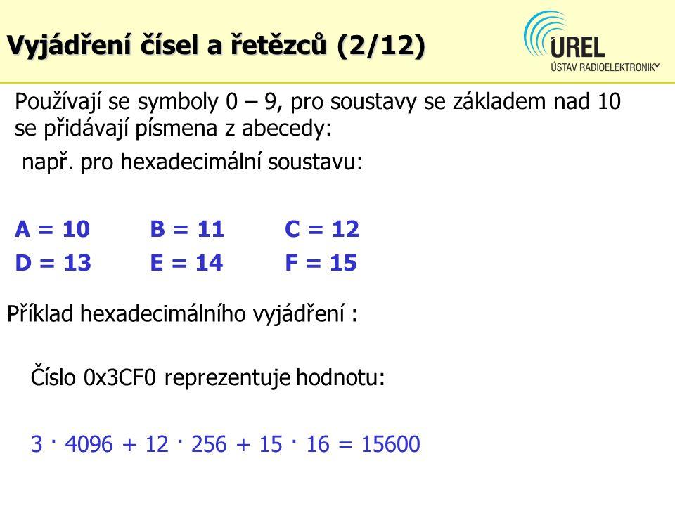 Používají se symboly 0 – 9, pro soustavy se základem nad 10 se přidávají písmena z abecedy: např.