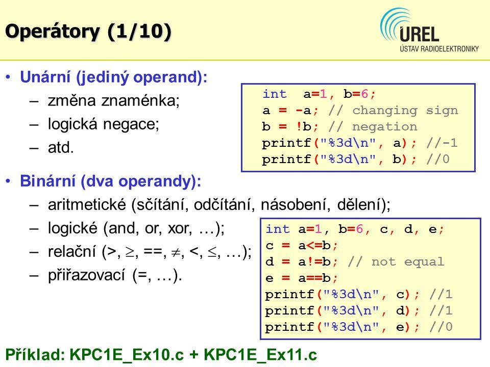 Operátory (1/10) Unární (jediný operand): – změna znaménka; – logická negace; – atd.