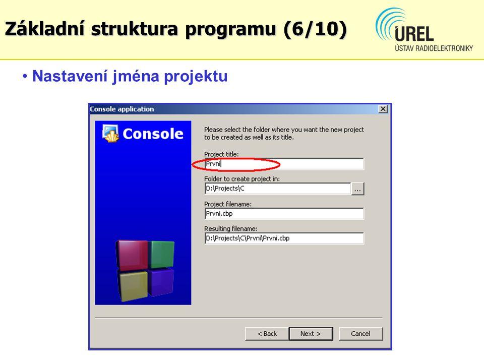 Nastavení jména projektu Základní struktura programu (6/10)