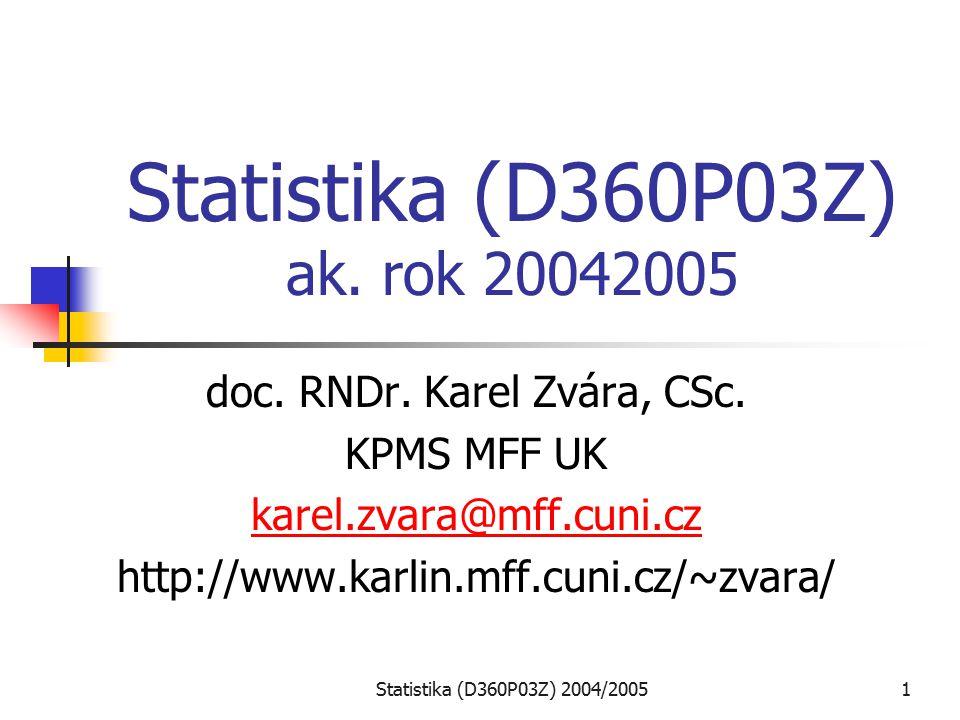 Statistika (D360P03Z) 2004/20052 Literatura: Z.Pavlík, K.