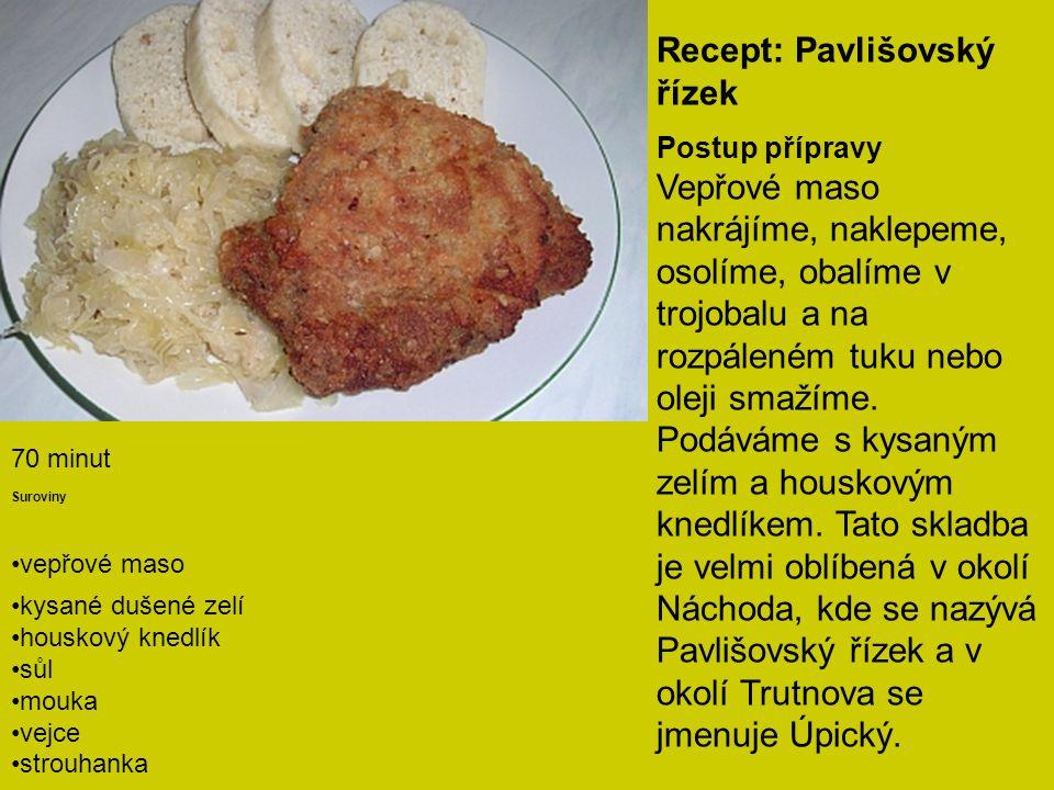 Recept: Pavlišovský řízek Postup přípravy Vepřové maso nakrájíme, naklepeme, osolíme, obalíme v trojobalu a na rozpáleném tuku nebo oleji smažíme. Pod