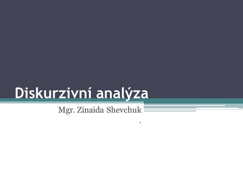 Diskurzivní analýza Mgr. Zinaida Shevchuk.