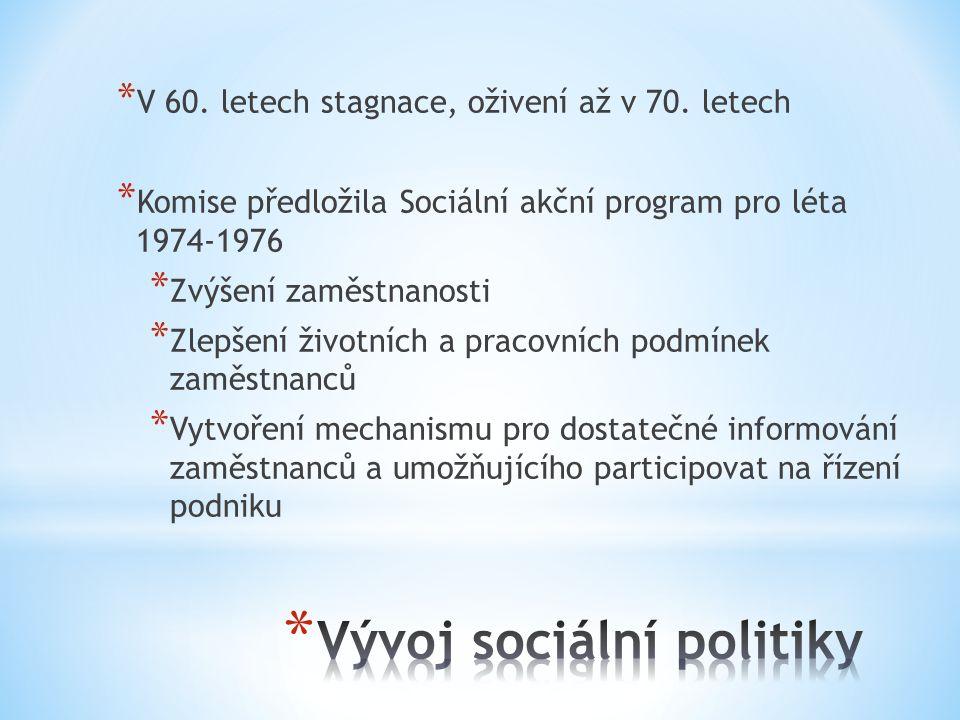 * V 60.letech stagnace, oživení až v 70.