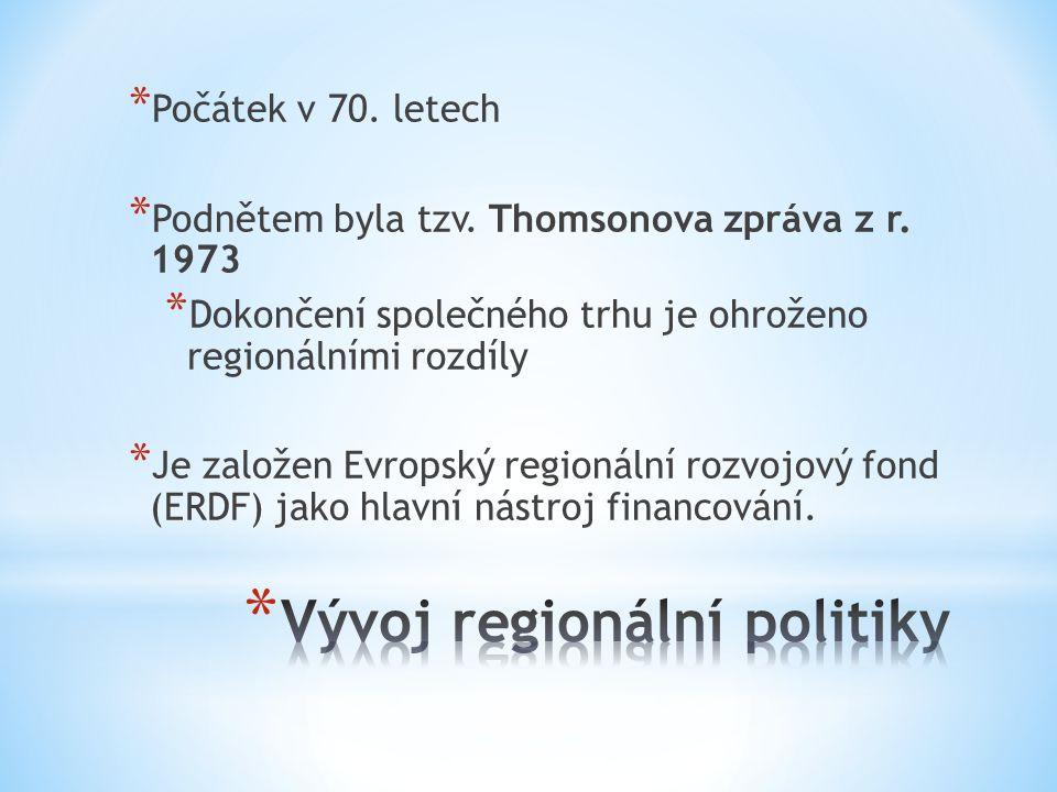 * Významným mezníkem bylo přijetí Jednotného evropského aktu: * Poprvé byla regionální politika uvedena v zakládajících smlouvách * Byly zakotveny tři strukturální fondy → Evropský fond pro regionální rozvoj, Evropský sociální fond, Evropský zemědělský a záruční fond * Růstu významu regionální politiky napomáhají i rozpočtové problémy: tzv.