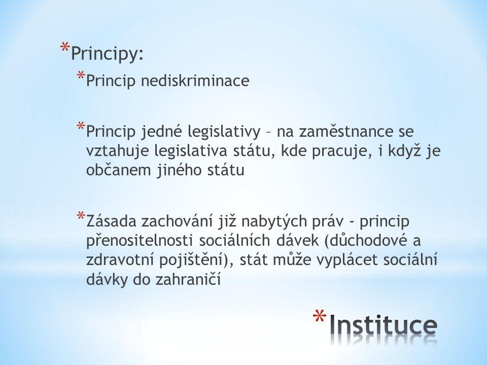* Principy: * Princip nediskriminace * Princip jedné legislativy – na zaměstnance se vztahuje legislativa státu, kde pracuje, i když je občanem jiného státu * Zásada zachování již nabytých práv - princip přenositelnosti sociálních dávek (důchodové a zdravotní pojištění), stát může vyplácet sociální dávky do zahraničí