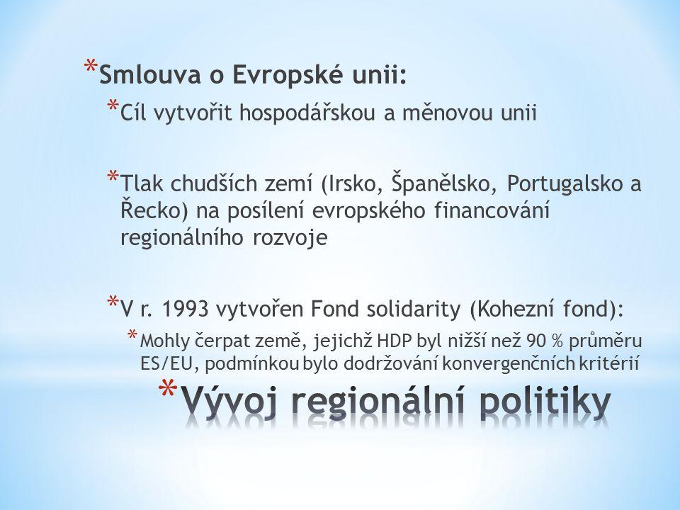 * Smlouva o Evropské unii: * Cíl vytvořit hospodářskou a měnovou unii * Tlak chudších zemí (Irsko, Španělsko, Portugalsko a Řecko) na posílení evropského financování regionálního rozvoje * V r.