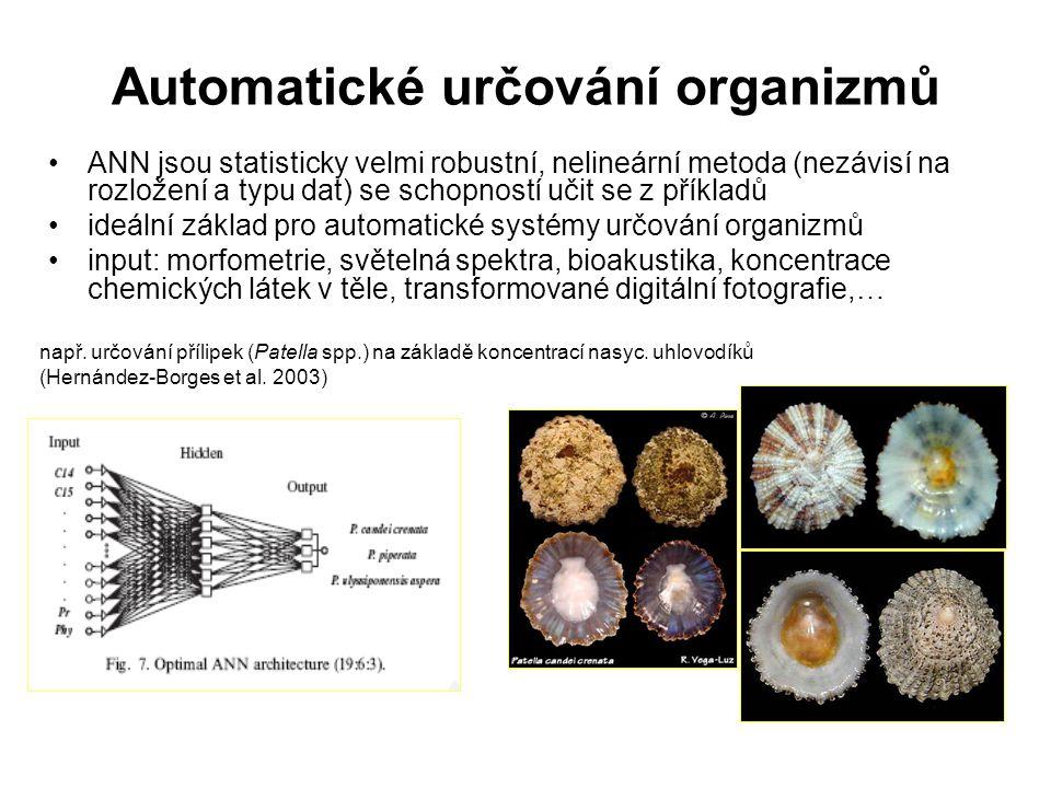 Automatické určování organizmů ANN jsou statisticky velmi robustní, nelineární metoda (nezávisí na rozložení a typu dat) se schopností učit se z příkl