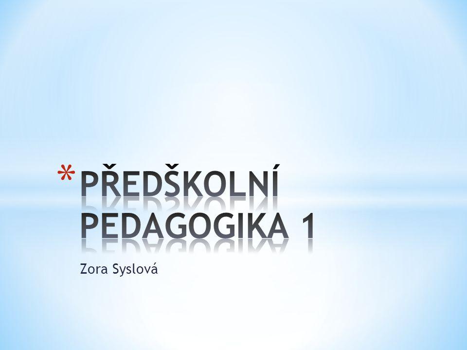 1.Předmět předškolní pedagogiky, základní kategorie a pojmy, 2.