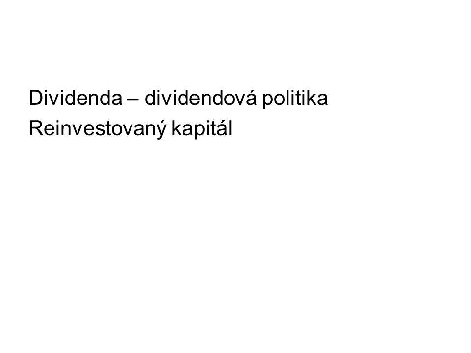 Dividenda – dividendová politika Reinvestovaný kapitál