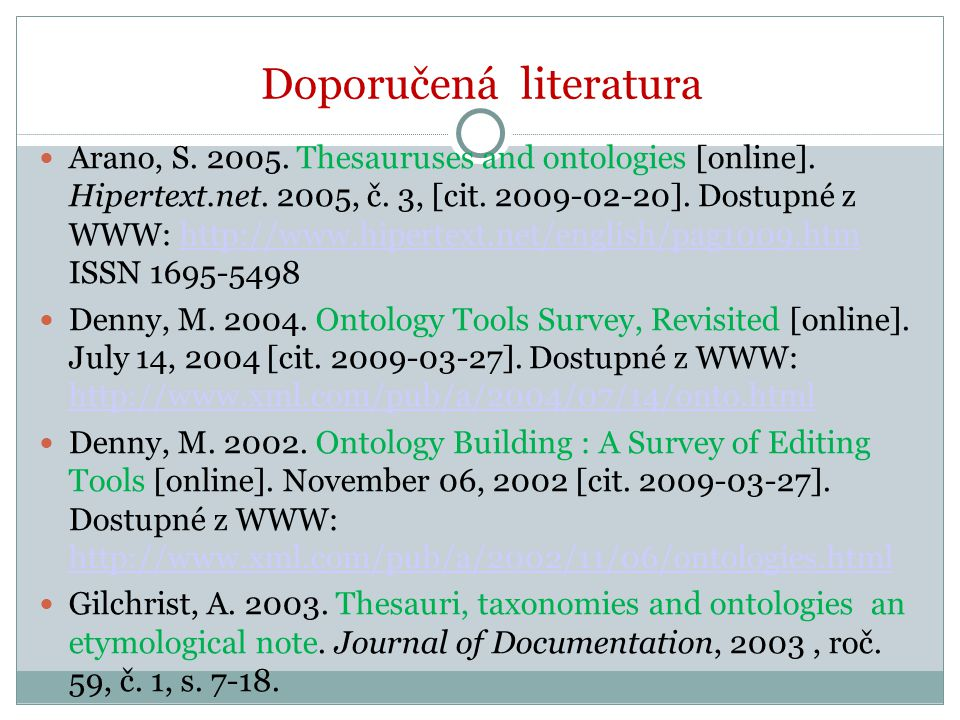 Arano, S. 2005. Thesauruses and ontologies [online].