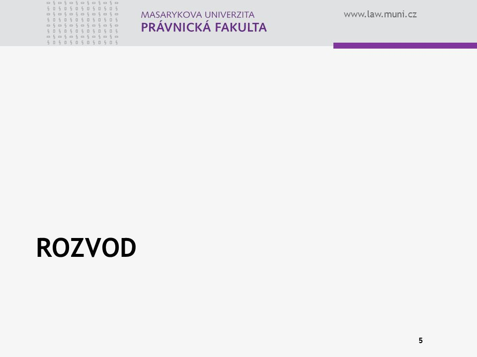 www.law.muni.cz ROZVOD 5